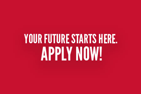 YOUR FUTURE STARTS HERE. APPLY NOW!