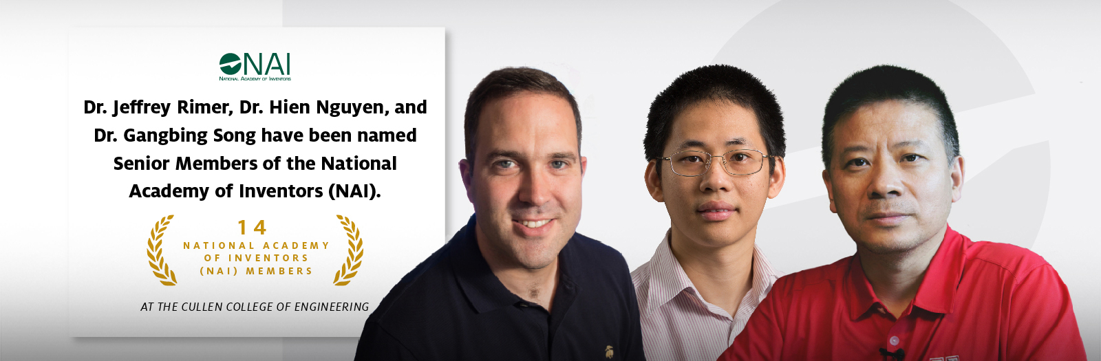 Dr. Jeffrey Rimer, Dr. Hien Nguyen, and Dr. Gangbing Song have been named Senior Members of the National Academy of Inventors (NAI)