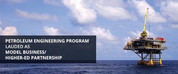 Petroleum Engineering Program Lauded as Model Business/Highe