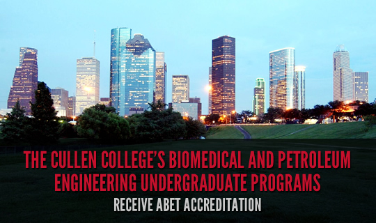 The Cullen College's Biomedical and Petroleum Engineering Undergraduate Programs Receive ABET Accreditation