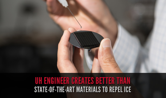 UH Engineer Creates Better Than State-Of-The-Art Materials To Repel Ice