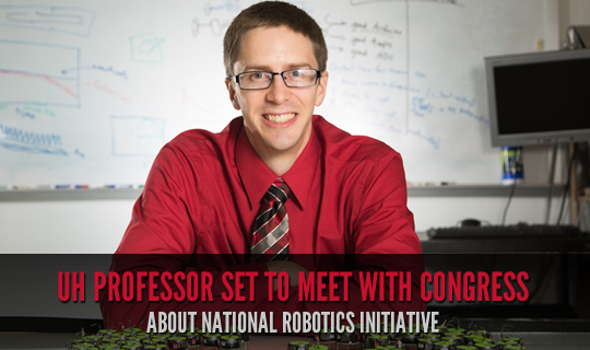 UH Professor Set to Meet With Congress About National Robotics Initiative