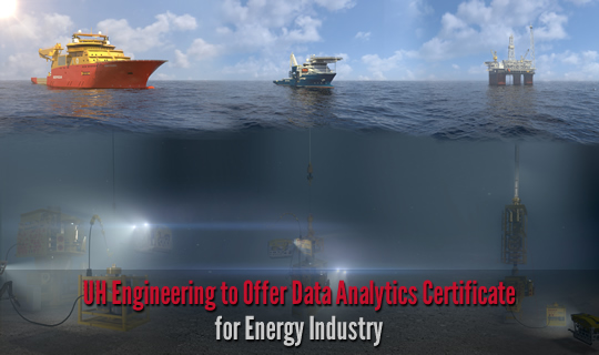 UH Engineering to Offer Data Analytics Certificate for Energy Industry