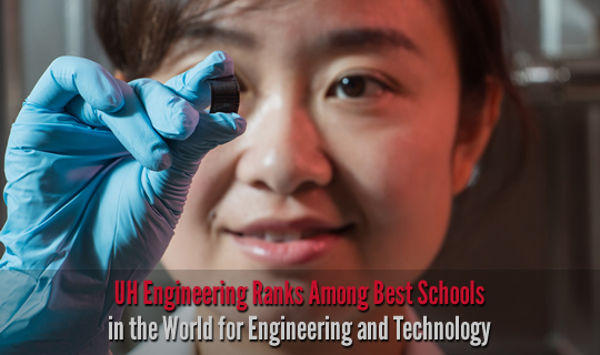 UH Engineering Ranks Among Best Schools in the World for Engineering and Technology