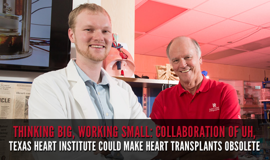 Thinking Big, Working Small: Collaboration of UH, Texas Heart Institute Could Make Heart Transplants Obsolete