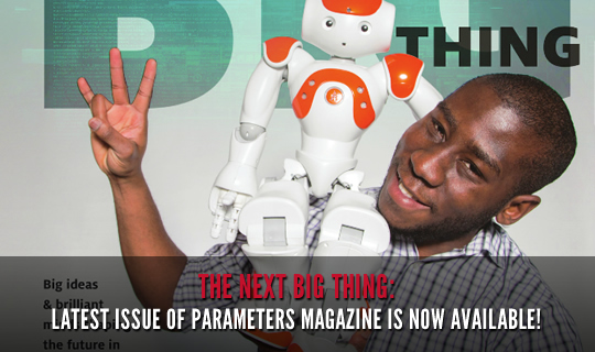 The Next BIG Thing: Latest Issue of Parameters Magazine is Now Available!