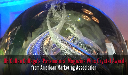 UH Cullen College's 'Parameters' Magazine Wins Crystal Award from American Marketing Association