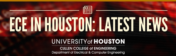 University of Houston Cullen College of Engineering, Department of Electrical and Computer Engineering